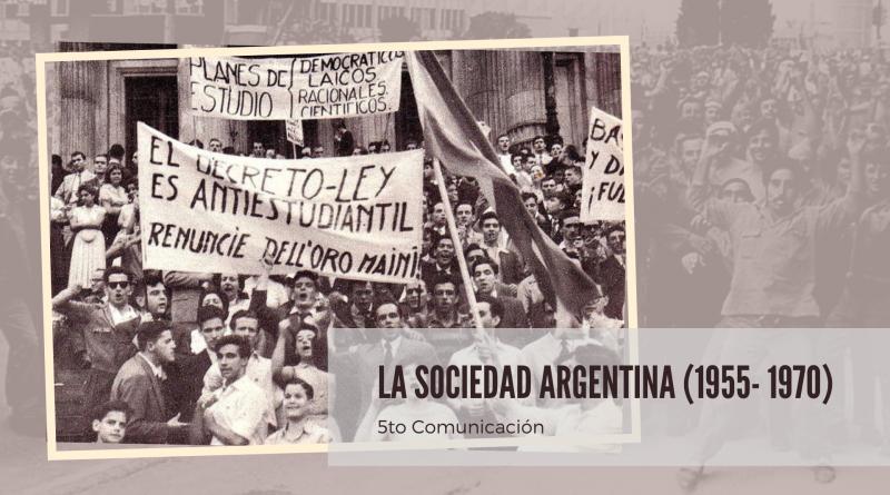 La sociedad argentina (1955- 1970)